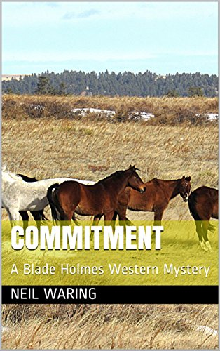 Commitment: A Blade Holmes Western Mystery (Blade Holmes Western Mysteries Book 1) by [Waring, Neil]