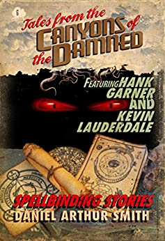 Tales from the Canyons of the Damned: No. 6 by [Smith, Daniel Arthur, Lauderdale, Kevin, Garner, Hank]