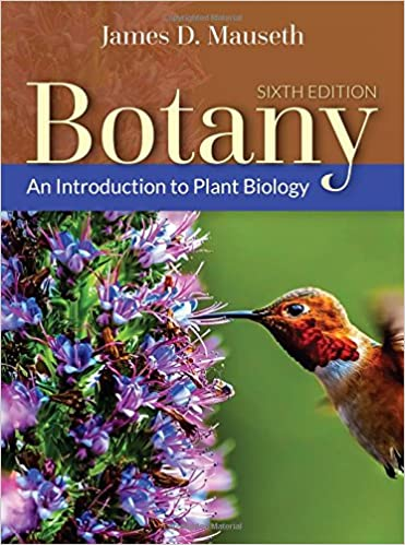 Botany: An Introduction to Plant Biology James D. Mauseth