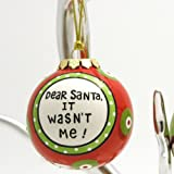 Dear Santa, It Wasn't Me! Christmas Ornament