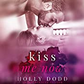 Kiss Me Now | Holly Dodd