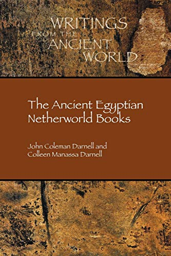 (The Ancient Egyptian Netherworld Books (Writings from the Ancient World 39))