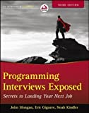 img - for Programming Interviews Exposed: Secrets to Landing Your Next Job of Mongan, John, Kindler, Noah, Giguere, Eric 3rd (third) Edition on 09 November 2012 book / textbook / text book