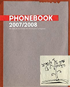 Phonebook 2007/2008: An annual directory for alternative artspaces Daniel Tucker