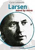 Larsen: Move By Move-Cyrus Lakdawala