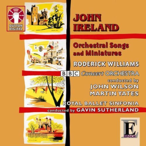 ... John Ireland - Orchestral Song.