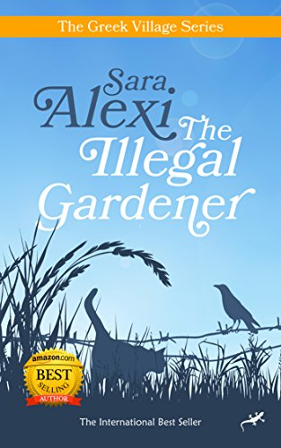 The Illegal Gardener (The Greek Village Collection Book 1) Pdf