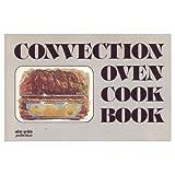 Convection Oven Cook Book, Maureen Reynolds, 0911954538