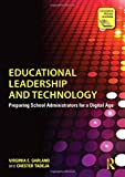 Educational Leadership and Technology: Preparing School Administrators for a Digital Age