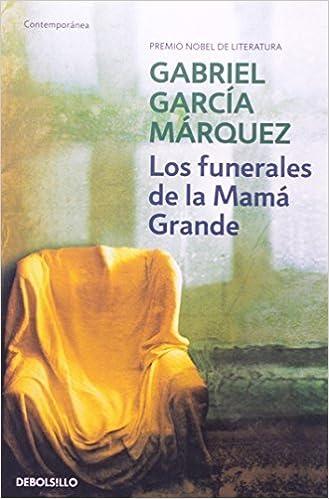 Garcia Marquez Los Funerales De La Mama Grande By Robin W Fiddian