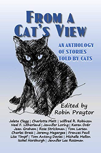 (From A Cat's View: An Anthology of Stories Told By Cats)