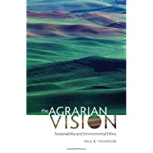 The Agrarian Vision: Sustainability and Environmental Ethics