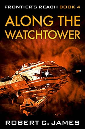Along the Watchtower: A Space Opera Adventure (Frontier's