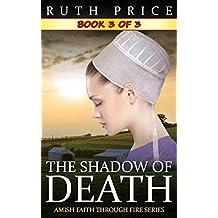 The Shadow of Death - Book 3 (The Shadow of Death Serial (Amish Faith Through Fire))