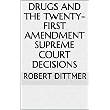 Drugs and the Twenty-First Amendment Supreme Court Decisions