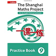Shanghai Maths – The Shanghai Maths Project Practice Book Year 9: For the English National Curriculum