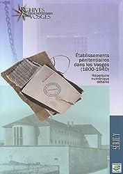 Etablissements pénitentiaires dans les Vosges (1800-1940) : Répertoire numérique détaillé de la série Y
