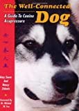 The Well-Connected Dog: A Guide to Canine Acupressure