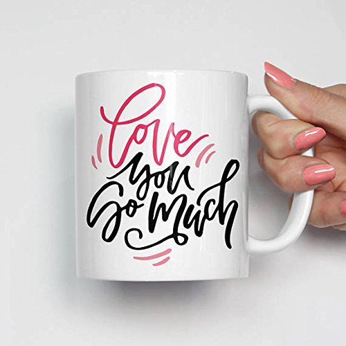 Love You So Much Mug, Unique Valentine Items, Romantic Gift Ideas, Sweet Gifts for Girlfriend, Valentine's Day Gifts, Love Gifts for Her, 11oz 15oz