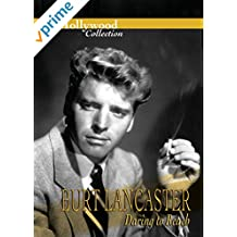 Hollywood Collection: Burt Lancaster Daring to Reach