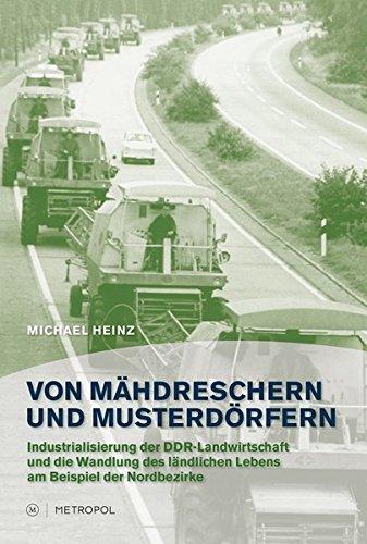 Von Mähdreschern und Musterdörfern: Industrialisierung der DDR-Landwirtschaft und die Wandlung des ländlichen Lebens