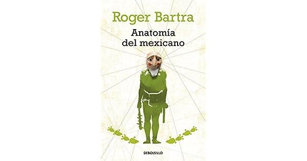 Anatomía del mexicano: Roger Bartra: Amazon.com.mx: Libros