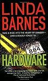 Hardware, Linda Barnes, 0312932650