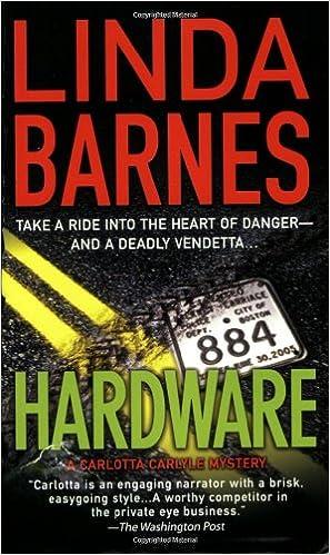 Hardware Carlotta Carlyle Mysteries Linda Barnes 9780312932657