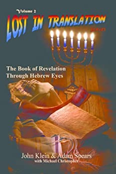The Book of Revelation Through Hebrew Eyes (Lost in Translation 2) by [Klein, John, Spears, Adam, Christopher, Michael]