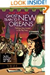 Ghost Train to New Orleans (The Shamb...