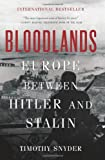 Book cover for Bloodlands: Europe Between Hitler and Stalin