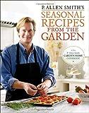 P. Allen Smith's Seasonal Recipes from the Garden, P. Allen Smith, 0307351084