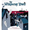 The Whispering Town Audiobook by Jennifer Elvgren Narrated by Elizabeth Cottle