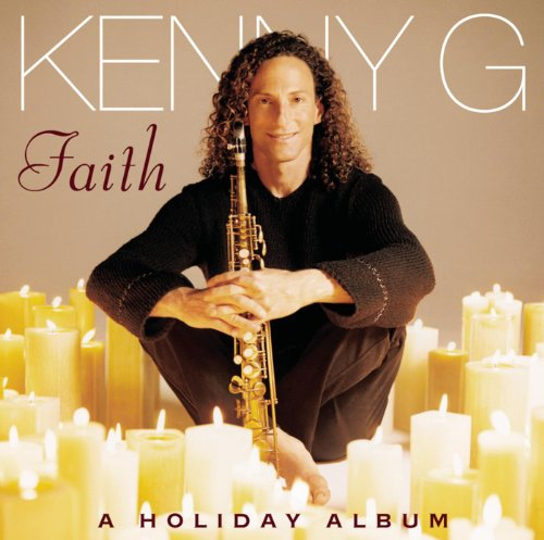 Christmas Songs Kenny G - Faith - A Holiday Album