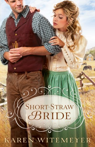 Short-Straw Bride (The Archer Brothers Book #1) by [Witemeyer, Karen]