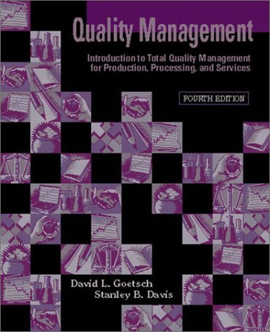 Quality Management: Introduction to Total Quality Management for Production, Processing, and Services: 4th (fourth) edition pdf