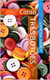 Três botões (Portuguese Edition)