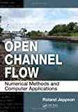 Open Channel Flow, Roland Jeppson, 1439839751