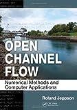 Open Channel Flow, Roland Jeppson, 1439839751