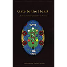 Gate to the Heart: A Manual of Contemplative Jewish Practice