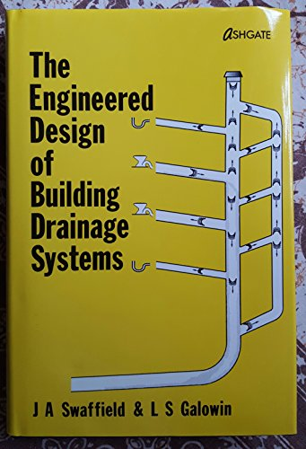 The Engineered Design of Building Drainage Systems J.A. Swaffield