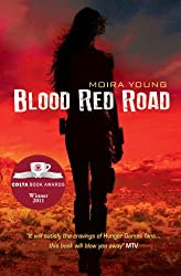 By Moira Young - Blood Red Road (Dustlands)
