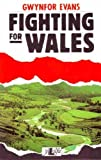 img - for Fighting for Wales by Gwynfor Evans (1991-03-01) book / textbook / text book