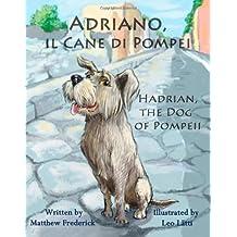 Adriano, il Cane di Pompei – Hadrian, the Dog of Pompeii