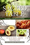 The Sacred Table: Creating a Jewish Food Ethic (Ccar Challenge and Change)