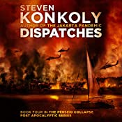 Dispatches : The Perseid Collapse Post Apocalyptic Series, Book 4 | Steven Konkoly