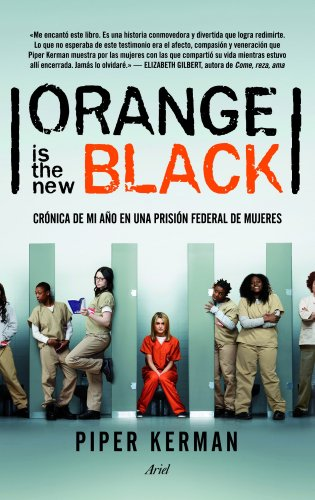 orange-is-the-new-black-crnica-de-mi-ao-en-una-prisin-federal-de-mujeres-spanish-edition