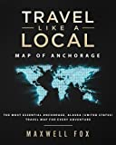 Travel Like a Local - Map of Anchorage: The Most Essential Anchorage, Alaska (United States) Travel Map for Every Adventure