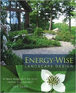 Energy-Wise Landscape Design: A New Approach for Your Home and ...