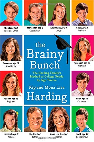 The Brainy Bunch: The Harding Family's Method to College Ready by Age Twelve by Kip Harding (2014-05-06)